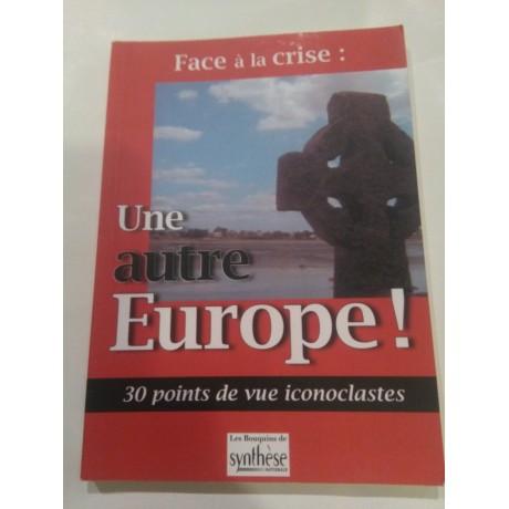 Livre: face à la crise, une autre Europe!